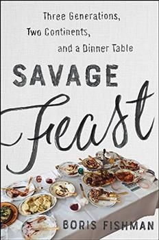 Savage Feast by Boris Fishman