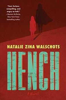 Hench by Natalie Zina Walschots