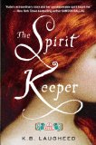 The Spirit Keeper by K. B. Laugheed