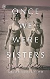 Book Jacket: Once We Were Sisters