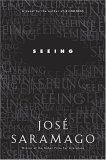 Seeing by Jose Saramago, translated Margaret Jull Costa