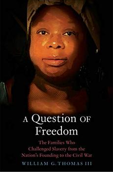 A Question of Freedom by William G. Thomas III