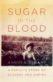 Sugar in the Blood by Andrea Stuart