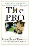 The Pro by Butch Harmon with Steve Eubanks