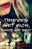 Thieves Get Rich, Saints Get Shot jacket