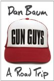 Gun Guys by Dan Baum