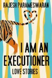 I Am The Executioner: Love Stories