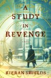 A Study in Revenge by Kieran Shields