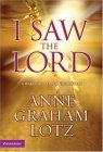 I Saw the Lord by Anne Graham Lotz
