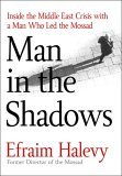 Man in the Shadows by Efraim Halevy
