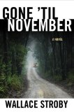 Gone 'til November by Wallace Stroby