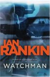 Watchman by Ian Rankin