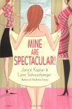 Mine Are Spectacular! by Lynn Schnurnberger and Janice Kaplan