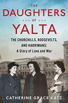The Daughters of Yalta by Catherine Grace Katz