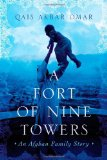 A Fort of Nine Towers by Qais Akbar Omar