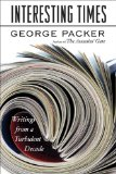 Interesting Times by George Packer