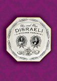 Mr. and Mrs. Disraeli by Daisy Hay