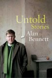 Untold Stories by Alan Bennett