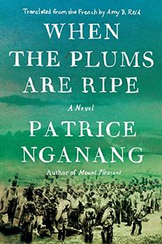 When the Plums Are Ripe by Patrice Nganang