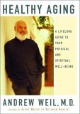 Healthy Aging by Andrew Weil
