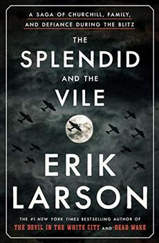 The Splendid and the Vile by Erik Larson