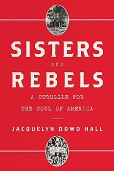 Sisters and Rebels by Jacquelyn Dowd Hall