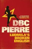 Ludmila's Broken English by DBC Pierre