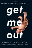 Get Me Out by Randi Hutter Epstein