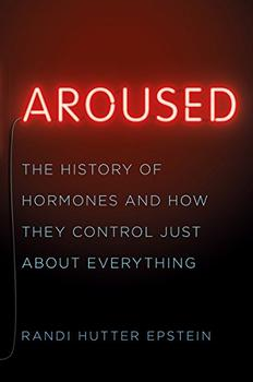 Aroused by Randi Hutter Epstein M.D.