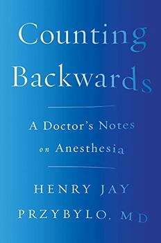 Counting Backwards by Henry Jay Przybylo MD