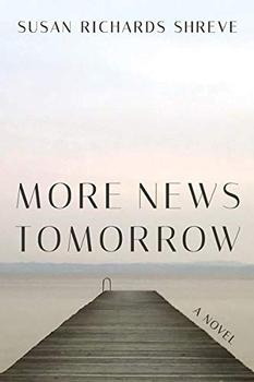 More News Tomorrow by Susan Richards Shreve