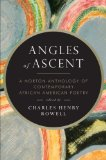 Angles of Ascent by Charles Henry Rowell (Editor)