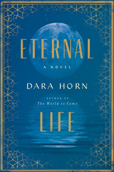 Eternal Life by Dara Horn