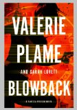 Blowback by Valerie Plame & Sarah Lovett