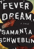 Fever Dream by Samanta Schweblin (author), Megan McDowell (translator)