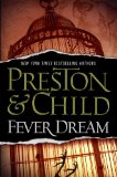 Fever Dream by Lincoln Child & Douglas Preston