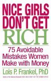 Nice Girls Don't Get Rich by Lois Frankel