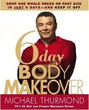 The 6-Day Body Makeover