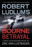 Robert Ludlum's The Bourne Betrayal jacket