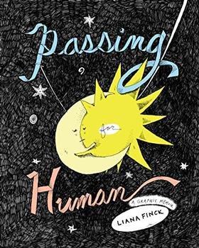 Passing for Human by Liana Finck