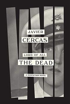 Lord of All the Dead by Javier Cercas