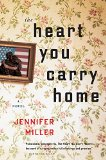 The Heart You Carry Home by Jennifer Miller