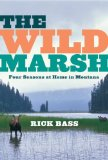 The Wild Marsh by Rick Bass