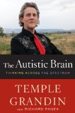The Autistic Brain by Temple Grandin, Richard Panek