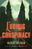 The Ludwig Conspiracy by Oliver Potzsch