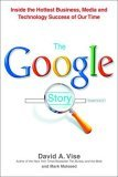 The Google Story by David Vise & Mark Malseed