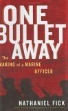 One Bullet Away by Nathaniel C. Fick