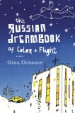The Russian Dreambook of Color and Flight by Gina Ochsner