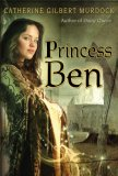 Princess Ben by Catherine Murdock