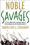 Noble Savages by Napoleon Chagnon